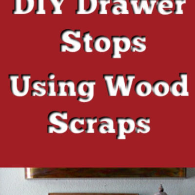 How to make DIY Drawer Stops